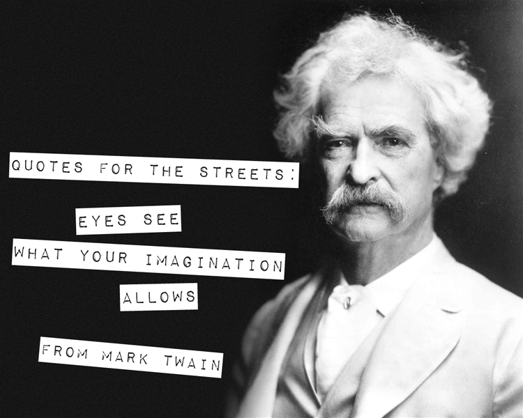 Quotes For The Streets: Mark Twain